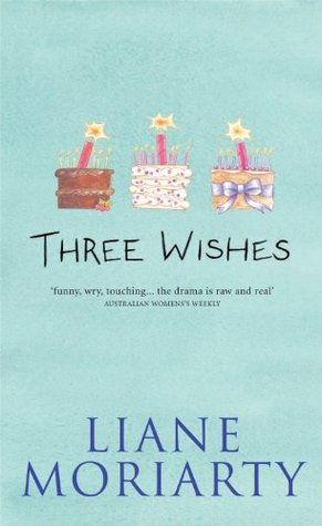 Three Wishes – LianeMoriarty