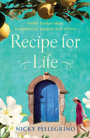 Recipe for Life – Nicky Pellegrino