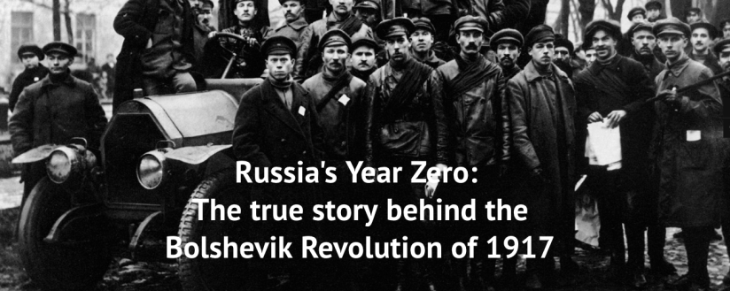 Russia's Year Zero: The Bolshevik Revolution of 1917